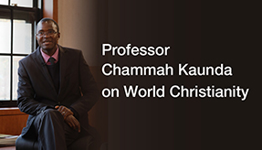 Prof Kaunda on World Christianity